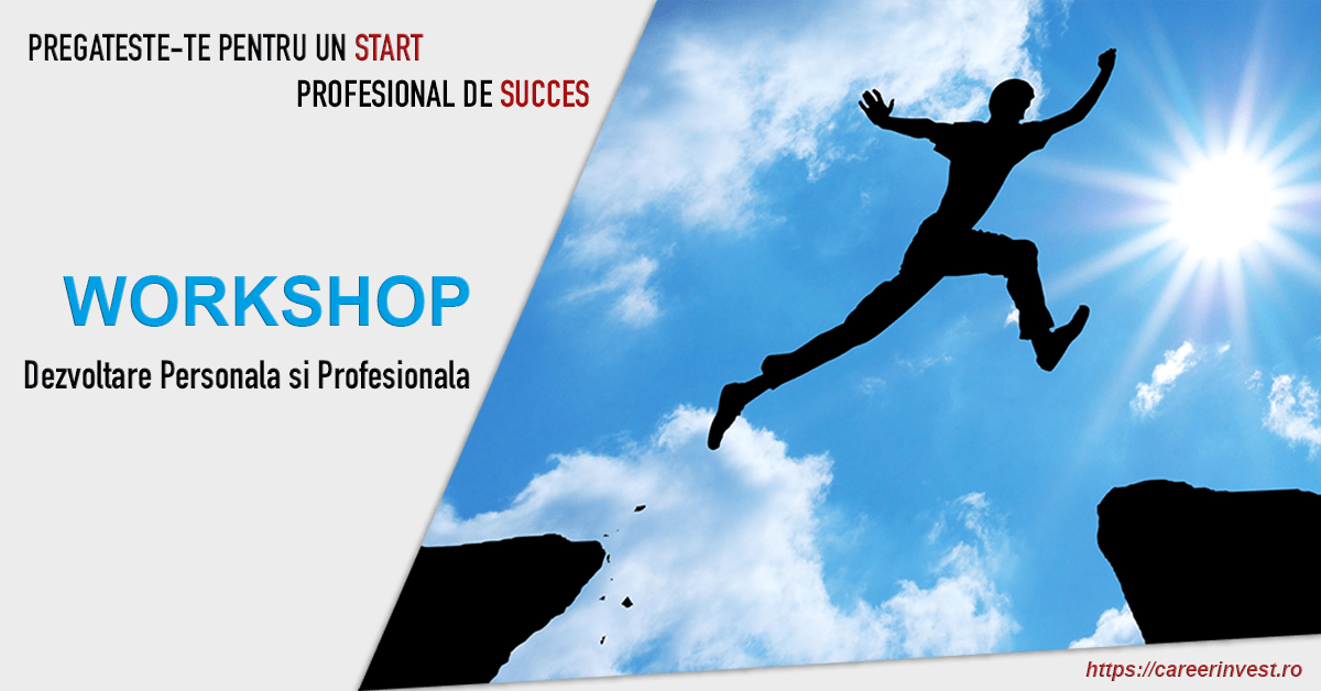 Workshop Dezvoltare Profesionala si Personala